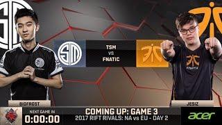 [2017 Rift Rivals EU-NA] D2 G3 - FNC vs TSM - League of Legends - Fnatic vs Team SoloMid