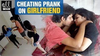 Cheating Prank on Girlfriend | 2016 Latest Pranks in India | One in All