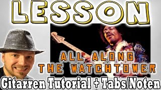 ★Jimi Hendrix ALL ALONG THE WATCHTOWER Gitarren Tutorial | Tabs/Noten+OverheadCam [Deutsch] Lesson