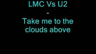 LMC vs U2 - Take me to the clouds above