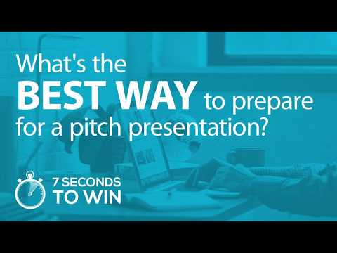 What's the Best Way to Prepare For a Pitch Presentation?