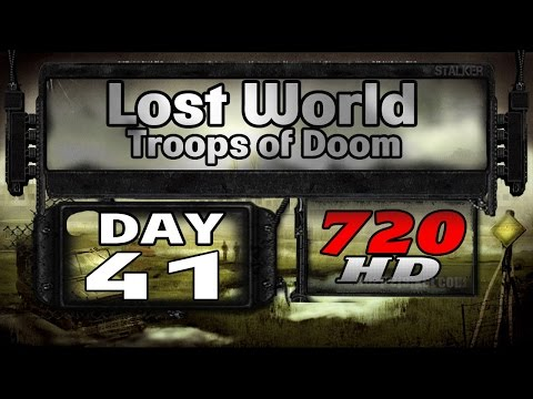 Lost World Troops of Doom - Day 41 [Темная Долина]