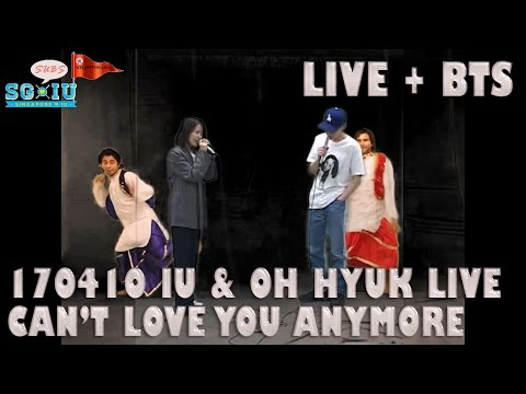 [Eng Sub][SG♥IU/IUTSC] 170410 [IU LIVE & BTS] IU 아이유 Can't Love You Anymore with Oh Hyuk