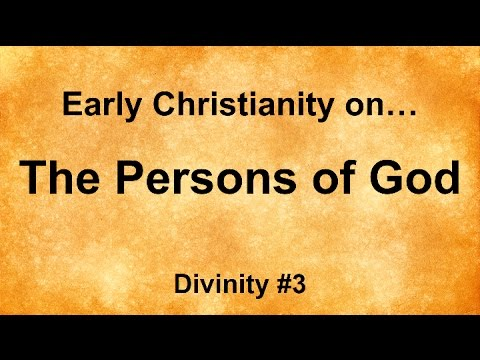 Early Christianity on: The Persons of God - YouTube