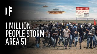 What Happens If Oฑe Million People Actually Stormed Area 51?