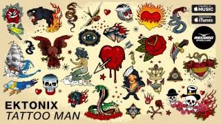 Ektonix Tattoo Man Record Dance Label