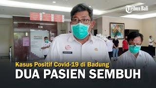 Dua Pasien Positif Covid-19 di Badung Sembuh, Tapi Ada Tambahan Satu Kasus Baru