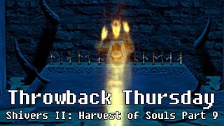 CHECKMATE | Shivers II: Harvest of Souls Part 9 (Final?) | Throwback Thursday