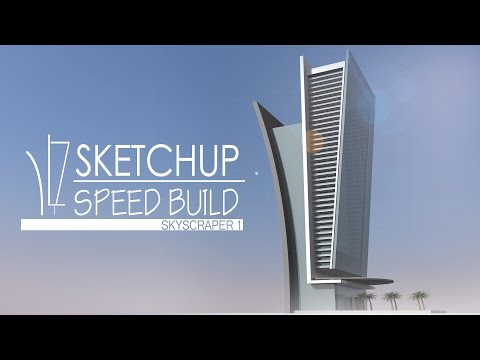 Sketchup - Speed Building - Skyscraper 1