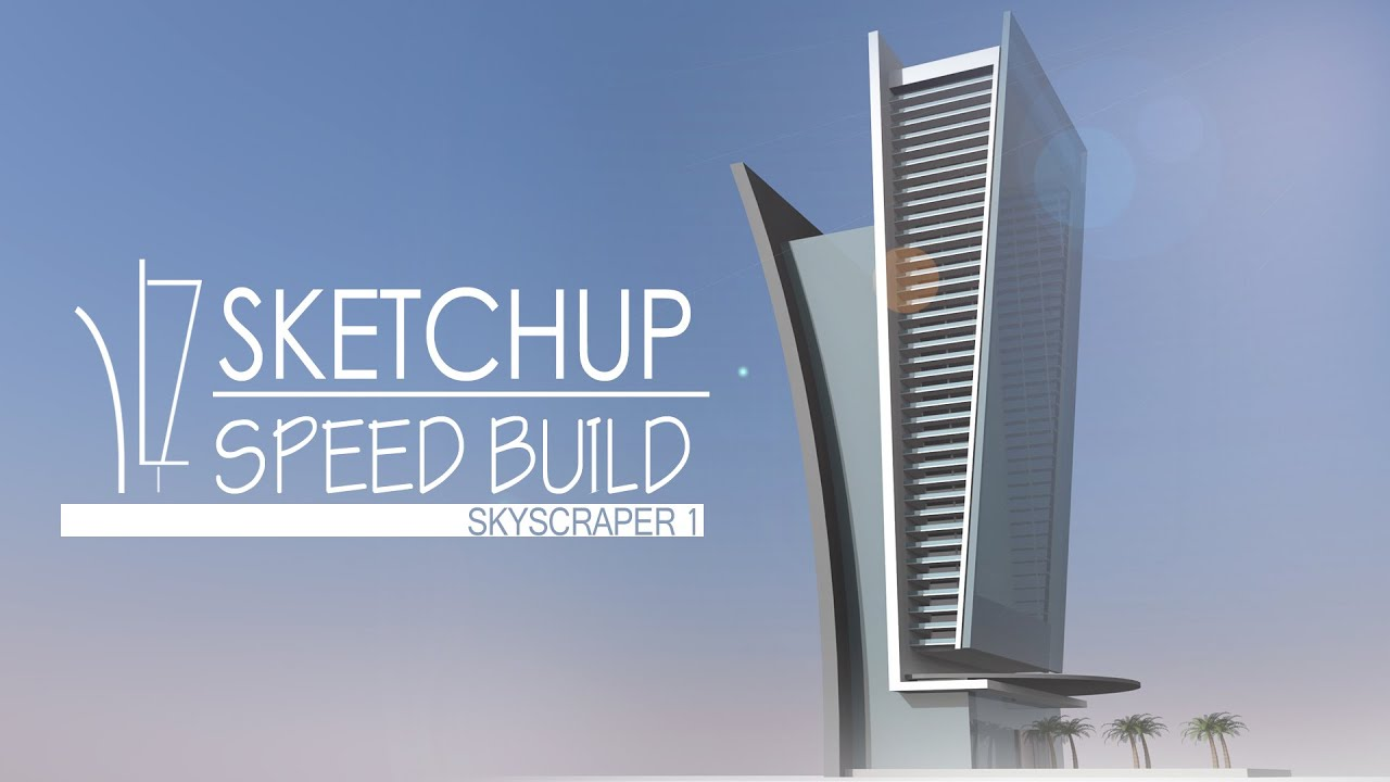 Sketchup speed building skyscraper 1 youtube for Sketchup building