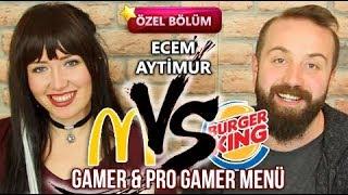 Pro Gamer Menü - Gamer Menü Karşılaştırma / Ecem Aytimur Konuk - Burger King McDonalds Challenge