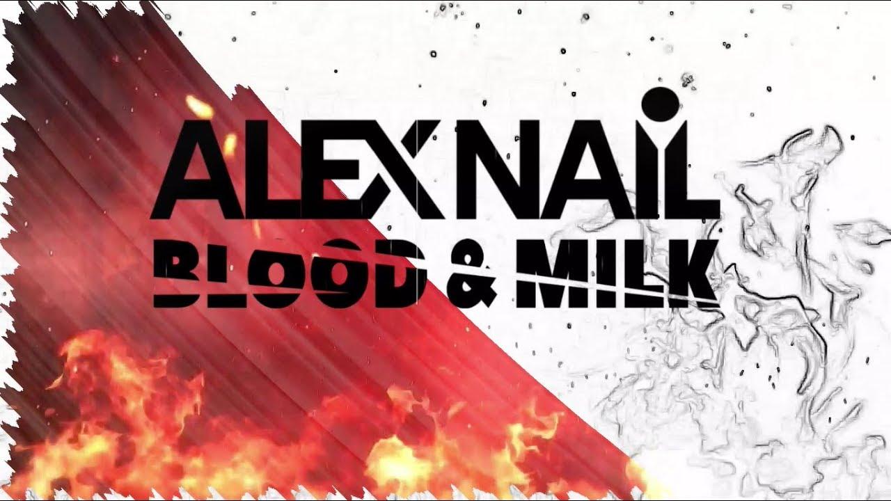 Alex Nail - Blood & Milk 2018 (Trap Music) OUT NOW