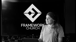Framework Church June 28th, 2020
