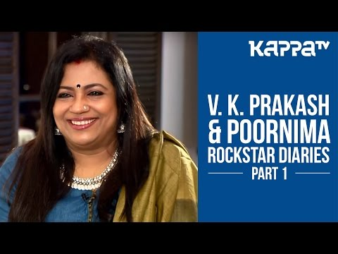 Rockstar Diaries | V K Prakash & Poornima - I Personally (Part 1) - Kappa TV