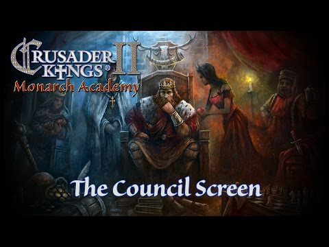 Crusader Kings 2 Council Guide: Monarch Academy 3
