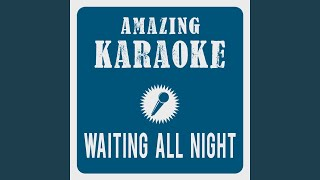 Waiting All Night (Karaoke Version) (Originally Performed By Rudimental & Ella Eyre)