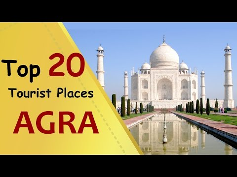 """AGRA"" Top 20 Tourist Places 