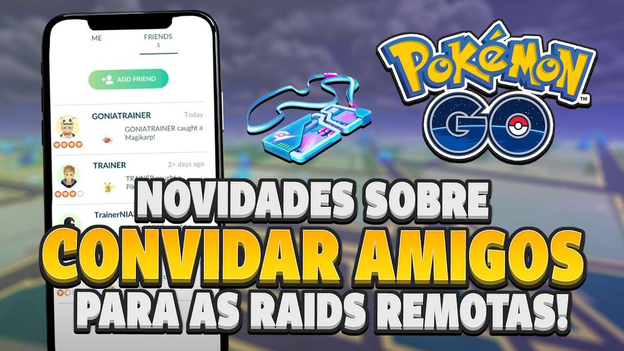 Convidar Amigos para Raids Remotas: Atualização da Niantic! | Pokémon GO
