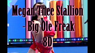 Megan Thee Stallion - Big Ole Freak (8D AUDIO) [BEST VERSION] 🎧