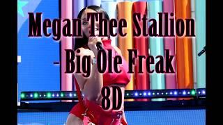 Megan Thee Stallion Big Ole Freak 8D AUDIO BEST VERSION.mp3