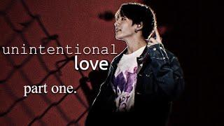 [BTS JUNGKOOK FF] - unintentional love. part one Y O U R W O R L D