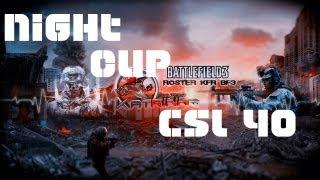 [RediF]Battlefield 3 5vs5 | Night Cup CSL # 40 part.I