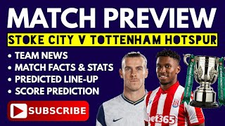 MATCH PREVIEW: Stoke City v Tottenham, Team News, Match Facts & Stats, Predicted Spurs Line-Up