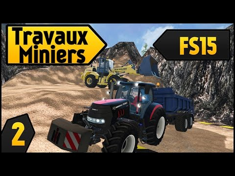 Travaux Miniers - Farming Simulator 15 (FS 15) - Chantier beton  -Série mine #2