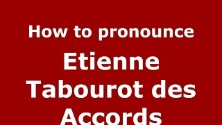 How to pronounce Etienne Tabourot des Accords (French/France) - PronounceNames.com