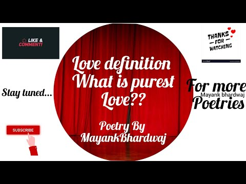 Love Definition Purest What Is Love::  BY Mayank Bhardwaj
