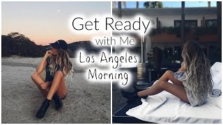 Get Ready With Me // LA Morning