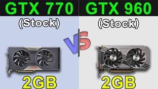 GTX 770 (2GB) VS GTX 960 (2GB) | New Games Benchmarks