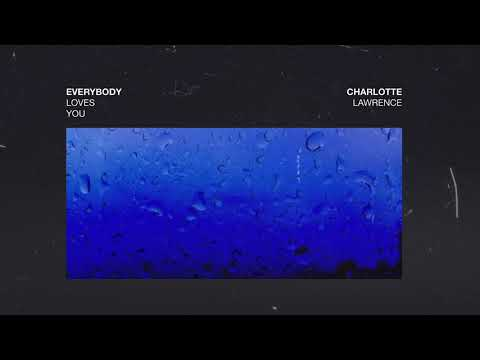 Charlotte Lawrence - Everybody Loves You
