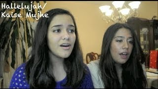 Repeat youtube video Hallelujah / Kaise Mujhe Cover by Sushmitha and Shwetha Suresh