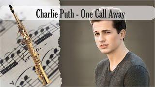 Video Partitura Charlie Puth - One Call Away Saxofón Soprano download MP3, 3GP, MP4, WEBM, AVI, FLV Agustus 2018