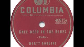 Marty Robbins ~ Knee Deep In The Blues