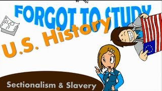 Sectionalism and Slavery.