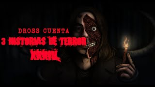 Dross cuenta 3 historias de terror XXXIV