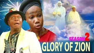 the glory of zion season 2 2017 latest nigerian nollywood movie