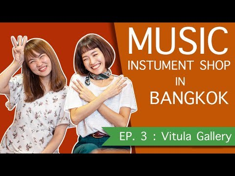 Music Instrument Shop in Bangkok ep.3 Vitula/Piano house by Violin and Her with Wayoo