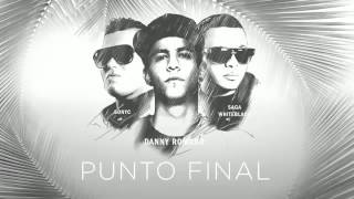Danny Romero - Punto Final ft Saga & Sonyc.