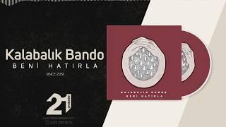 Kalabalık Bando - Beni Hatırla