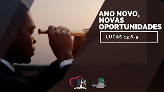 ANO NOVO, NOVAS OPORTUNIDADES - Lucas 13.6-9