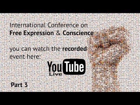 International Conference on Free Expression & Conscience - Day 2