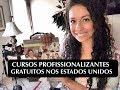 CURSOS PROFISSIONALIZANTES GRATUITOS NOS ESTADOS UNIDOS | #ColaNaDani