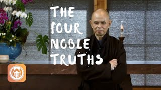 The Four Noble Truths | Thich Nhat Hanh (short teaching video)