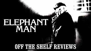 The Elephant Man Review - Off The Shelf Reviews