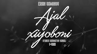 """Ajal xiyoboni"" 1-trek   Audio kitob   Erkin Usmonov"