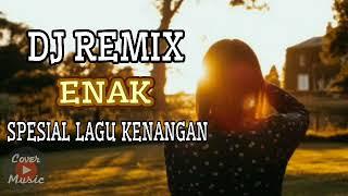 DJ REMIX ENAK SPESIAL LAGU NOSTALGIA BEST OF THE BEST