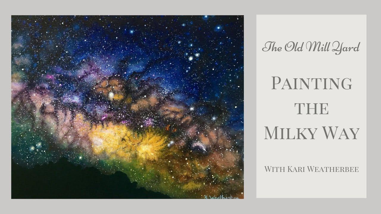 Road to the Milky Way   Acrylic Paints   Mi Luna Art - YouTube